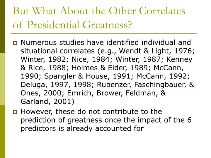 But What About the Other Correlates of Presidential Greatness?