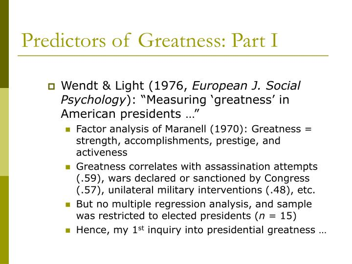 Predictors of Greatness: Part I