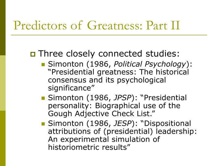 Predictors of Greatness: Part II