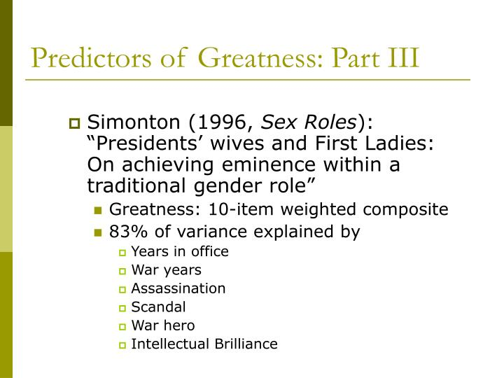 Predictors of Greatness: Part III