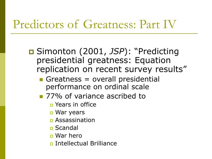 Predictors of Greatness: Part IV