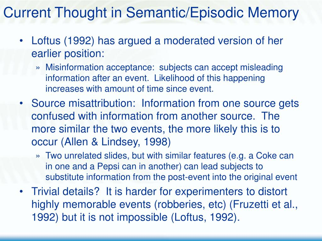 Current Thought in Semantic/Episodic Memory