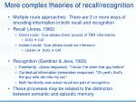 more complex theories of recall recognition