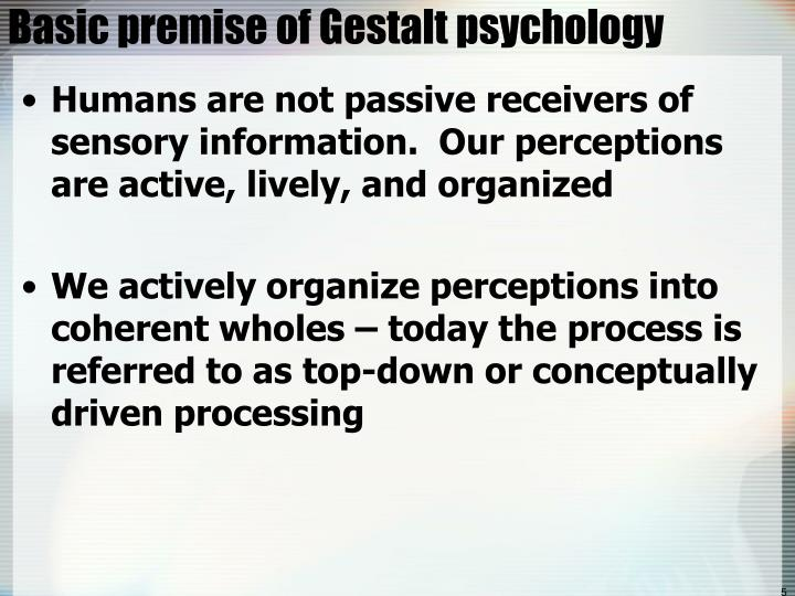 Basic premise of Gestalt psychology