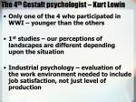 the 4 th gestalt psychologist kurt lewin