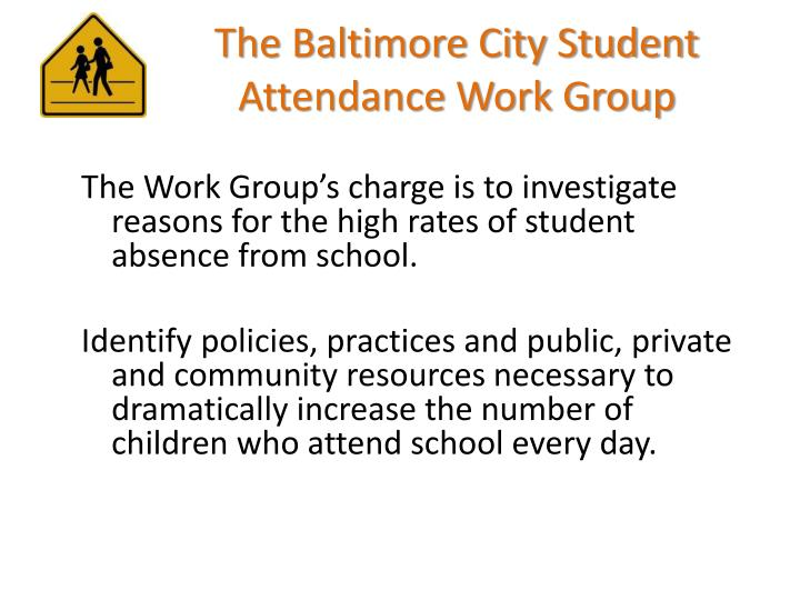 The baltimore city student attendance work group1