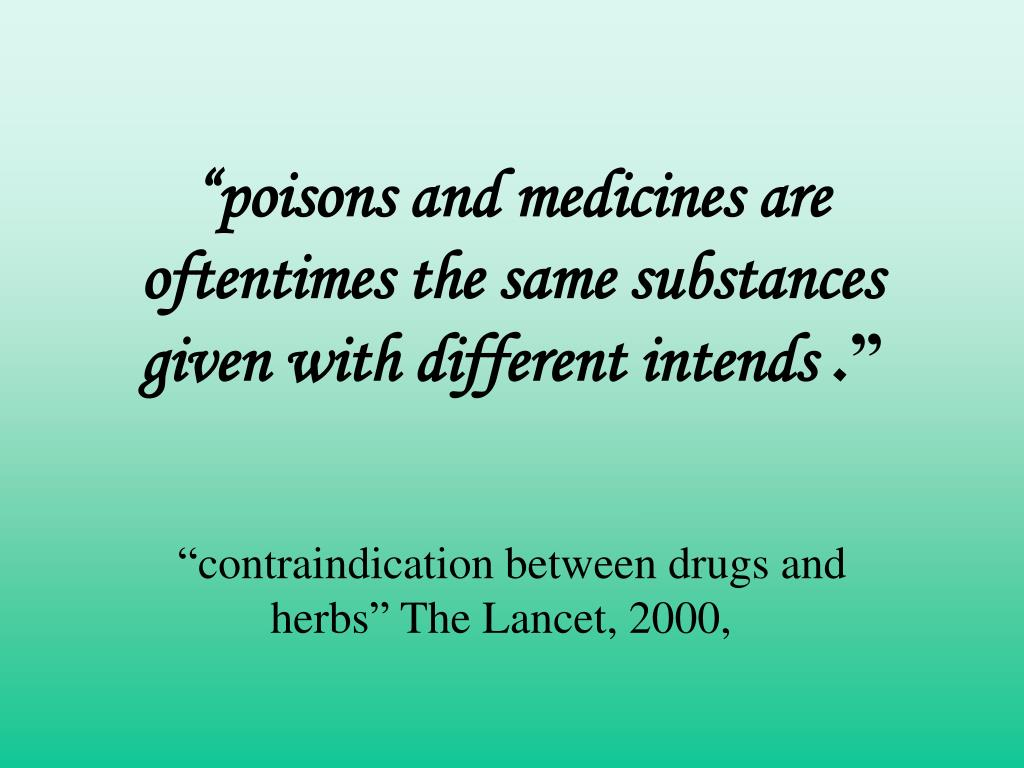 """poisons and medicines are oftentimes the same substances given with different intends"