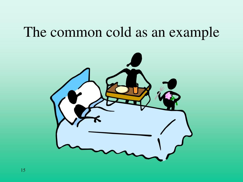The common cold as an example