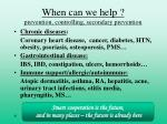 when can we help prevention controlling secondary prevention
