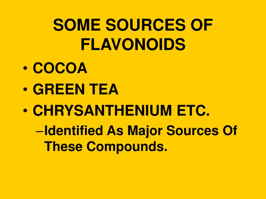 SOME SOURCES OF FLAVONOIDS