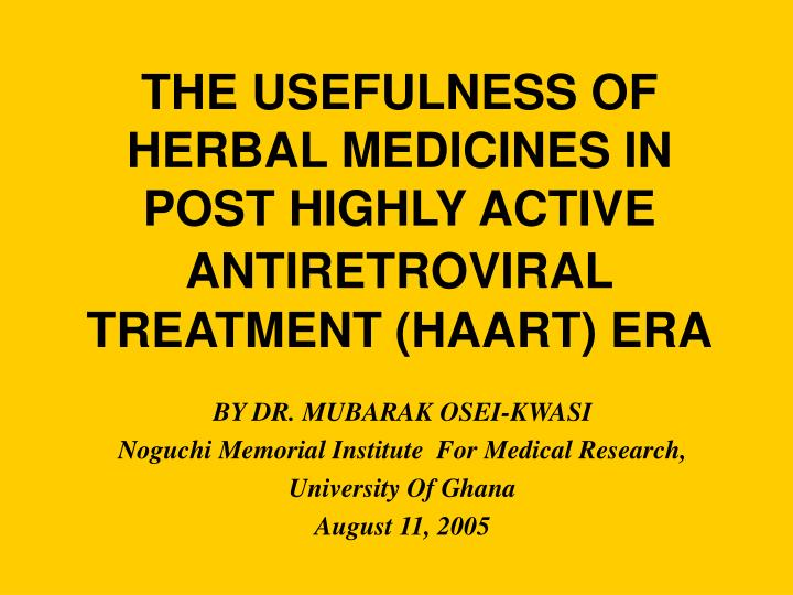 The usefulness of herbal medicines in post highly active anti retroviral treatment haart era