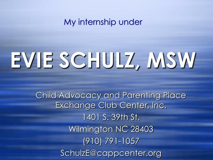 My internship under evie schulz msw