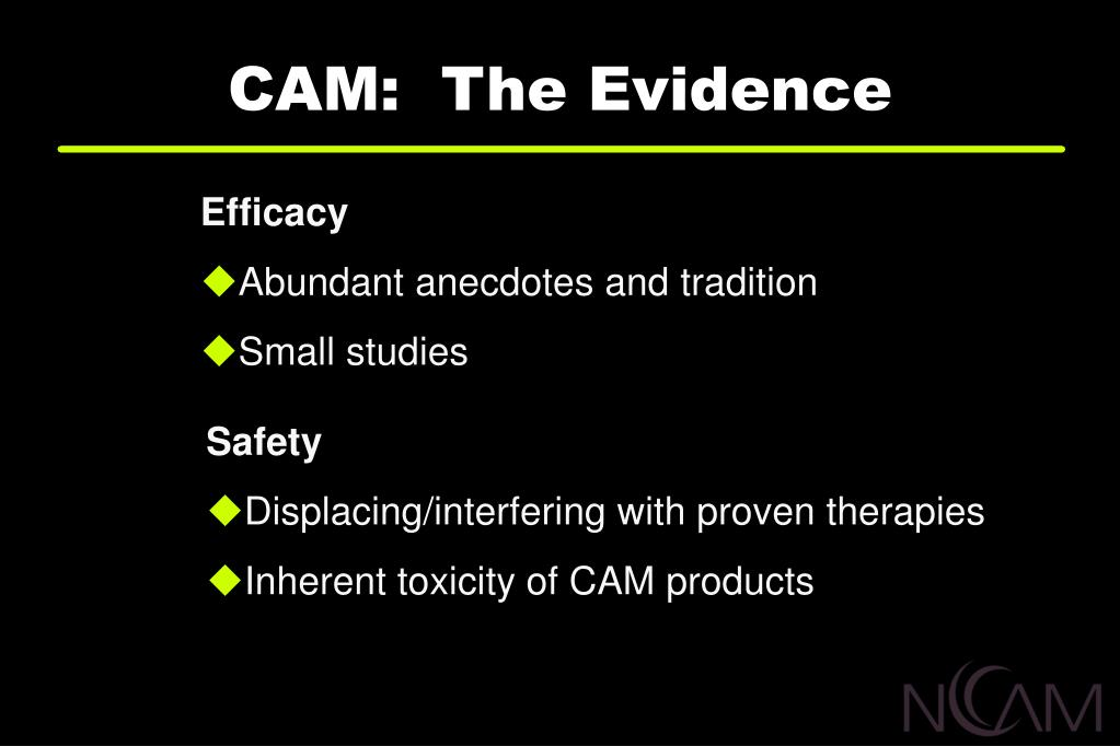 CAM:  The Evidence