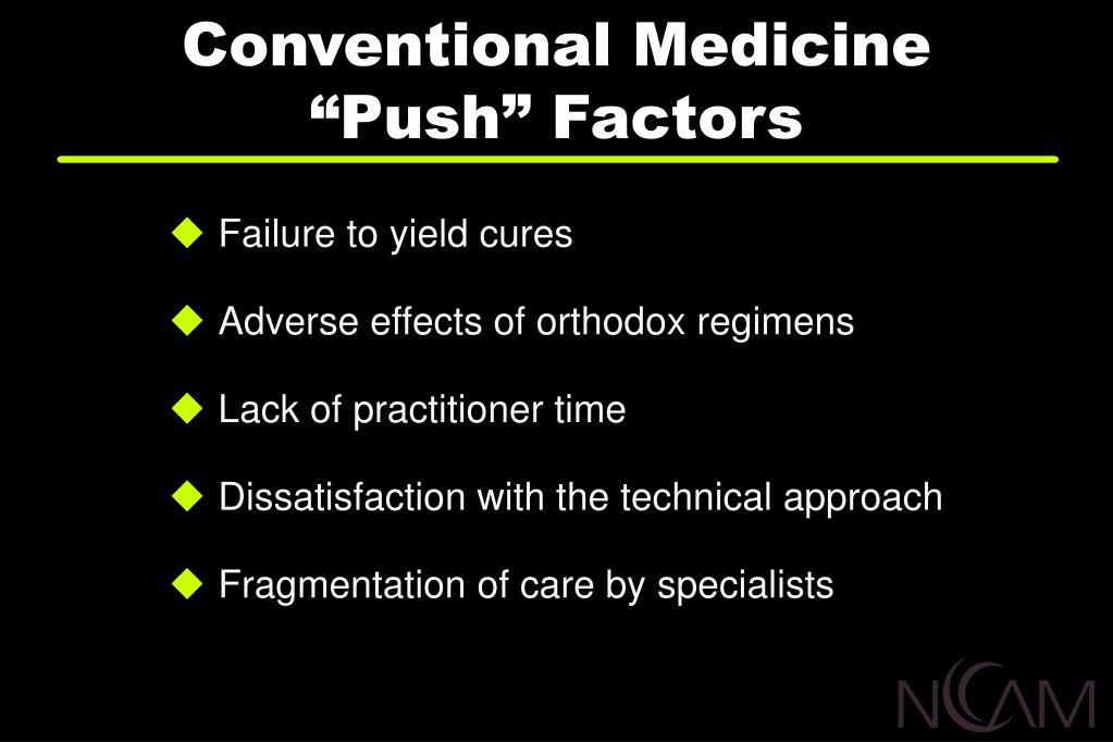 "Conventional Medicine ""Push"" Factors"