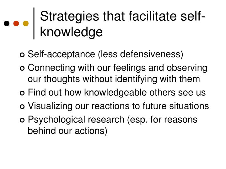 Strategies that facilitate self-knowledge