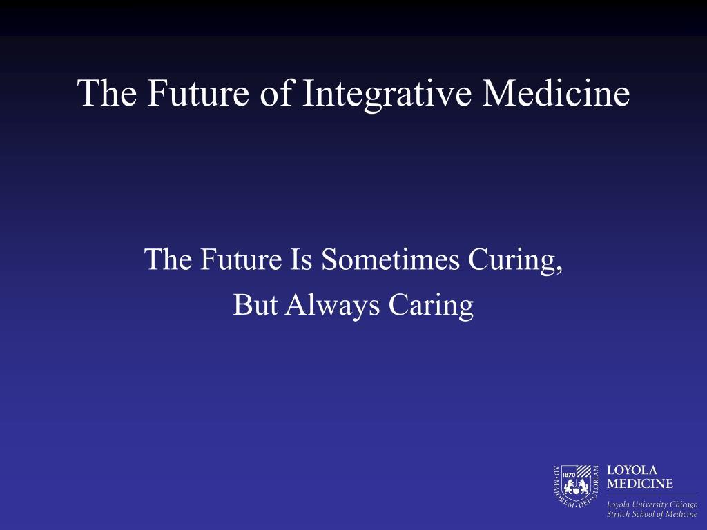 The Future of Integrative Medicine