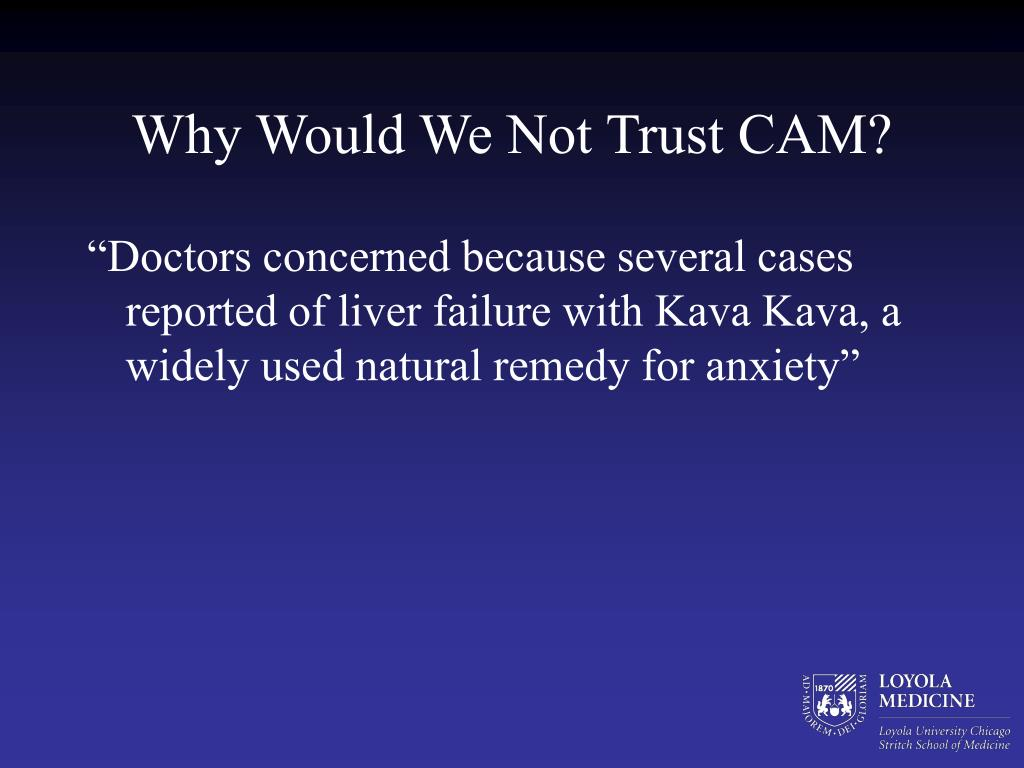 Why Would We Not Trust CAM?