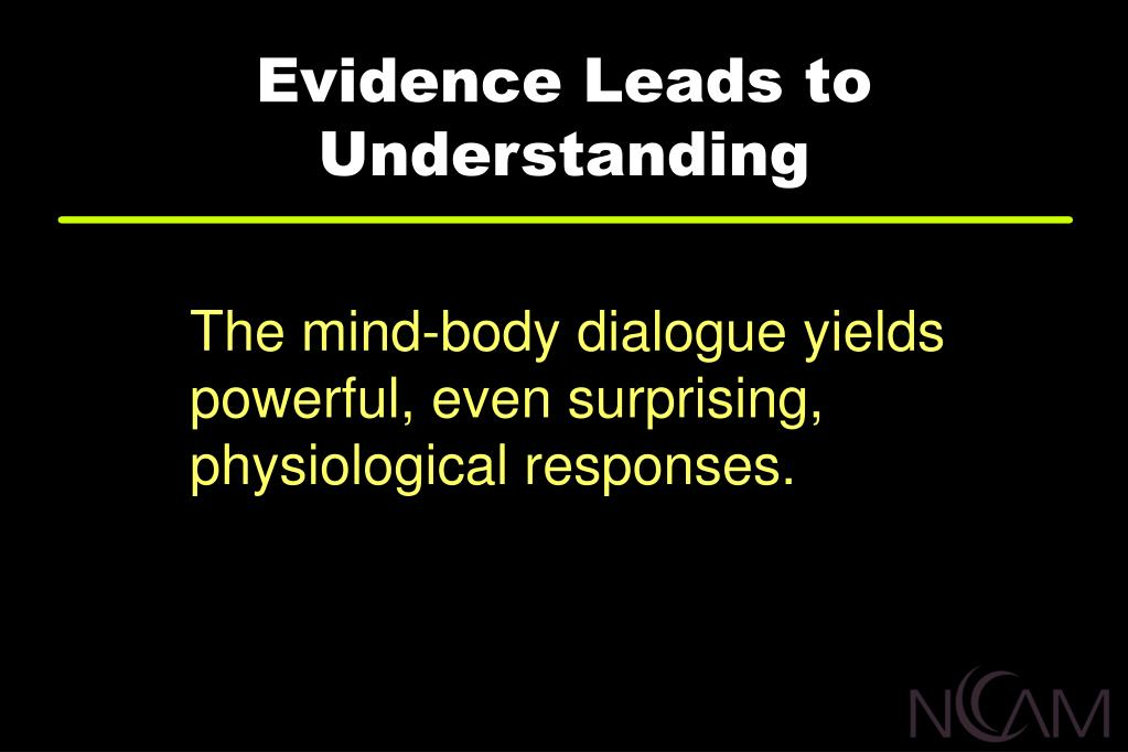 Evidence Leads to  Understanding