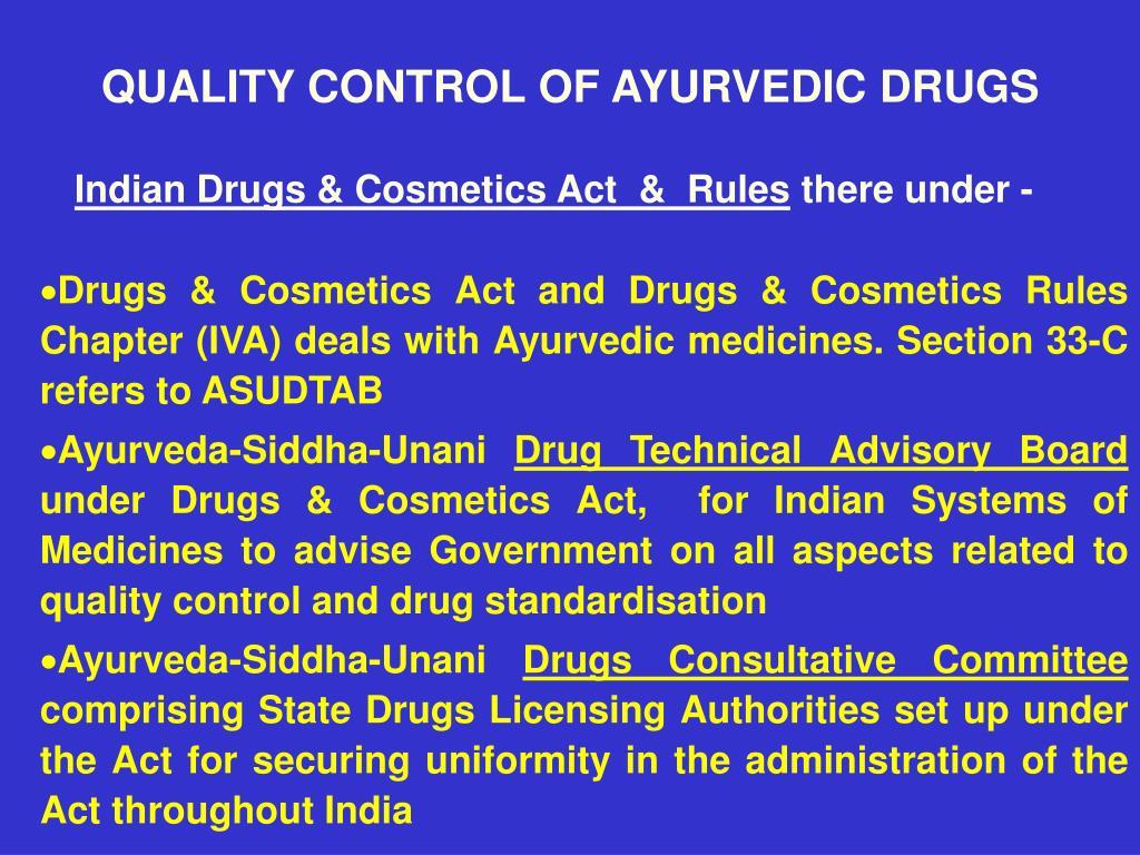 QUALITY CONTROL OF AYURVEDIC DRUGS