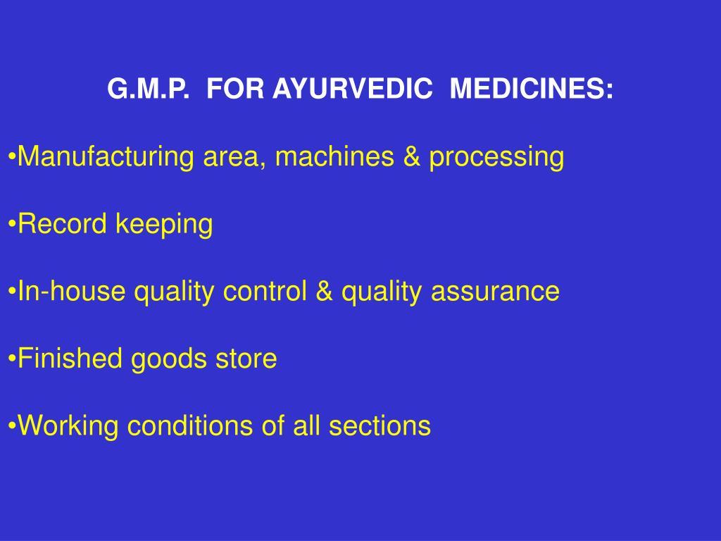 G.M.P.  FOR AYURVEDIC  MEDICINES: