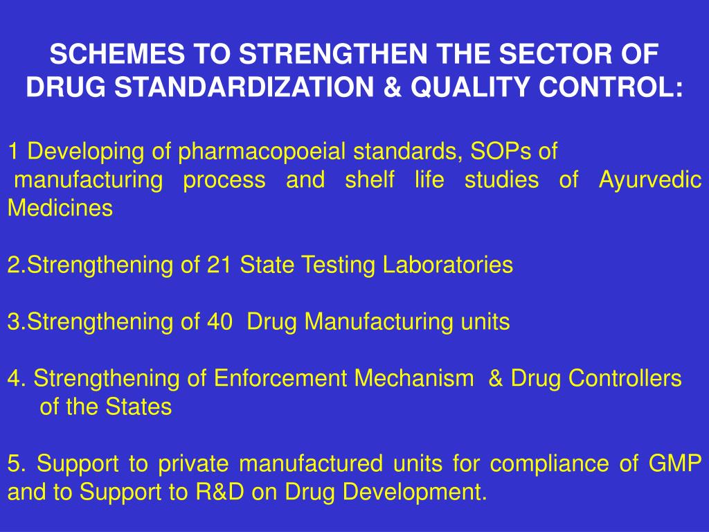 SCHEMES TO STRENGTHEN THE SECTOR OF DRUG STANDARDIZATION & QUALITY CONTROL: