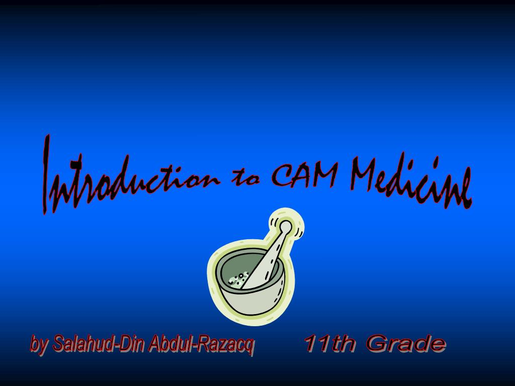 Introduction to CAM Medicine