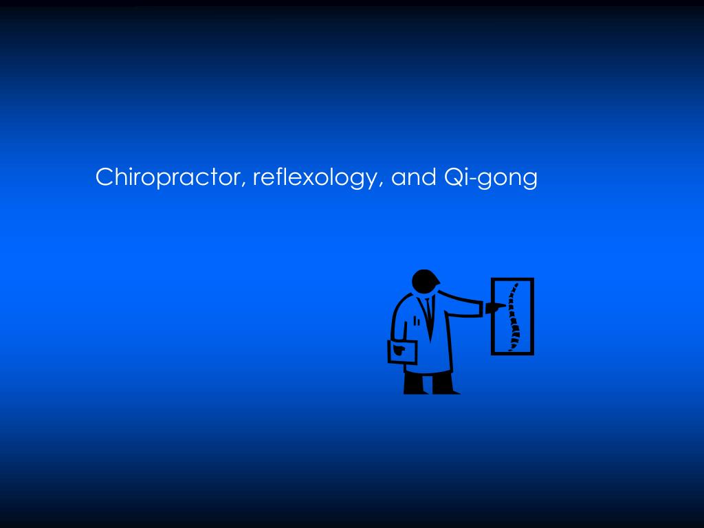 Chiropractor, reflexology, and Qi-gong