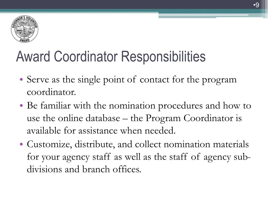 Serve as the single point of contact for the program coordinator.