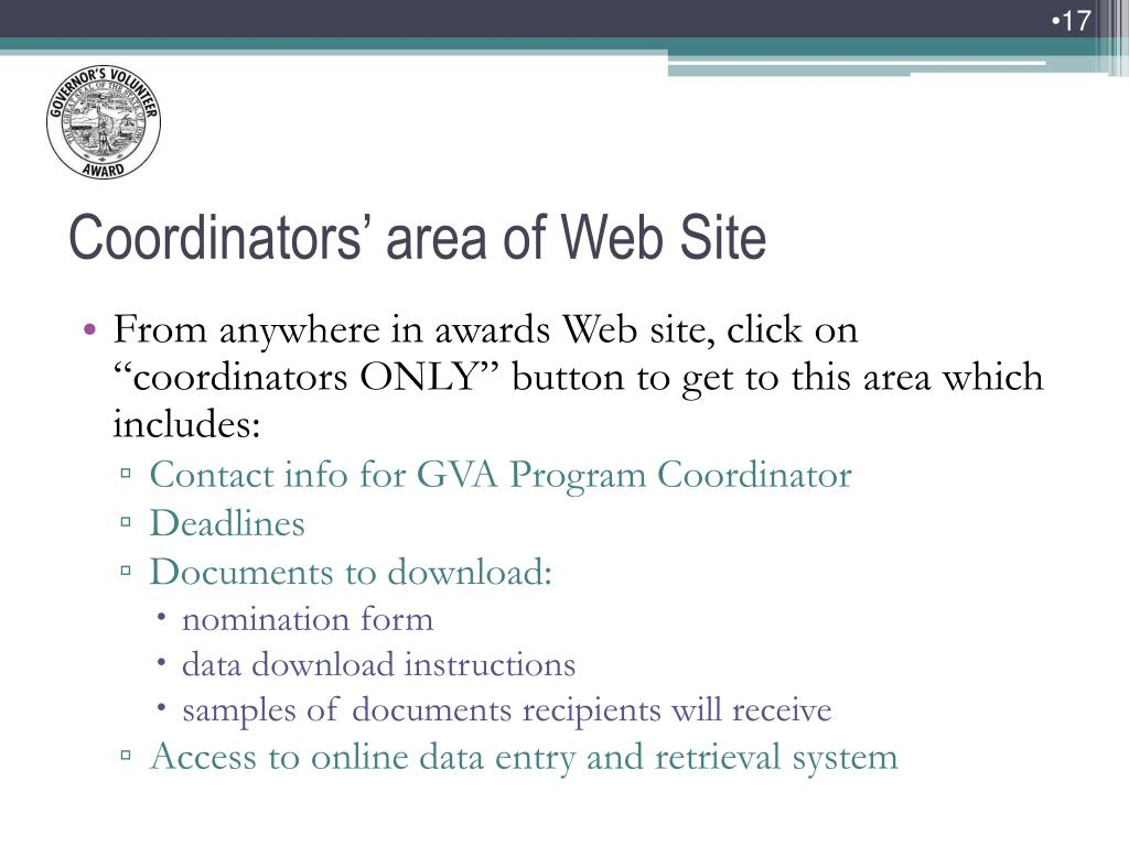 "From anywhere in awards Web site, click on ""coordinators ONLY"" button to get to this area which includes:"