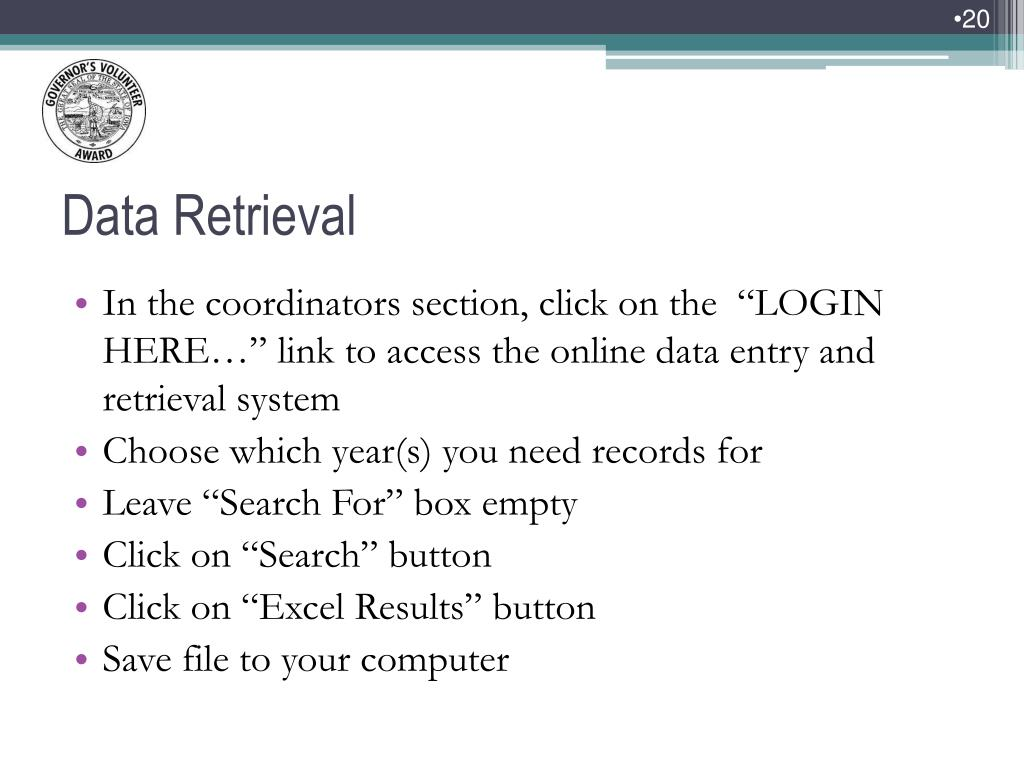 "In the coordinators section, click on the  ""LOGIN HERE…"" link to access the online data entry and retrieval system"