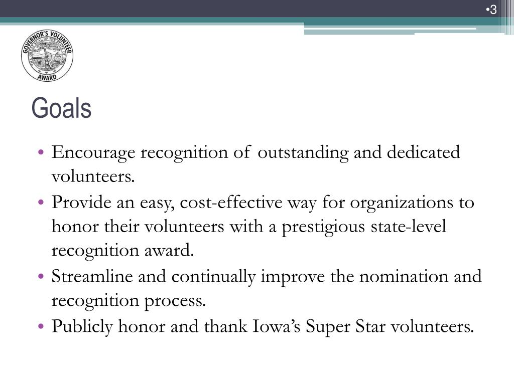 Encourage recognition of outstanding and dedicated volunteers.