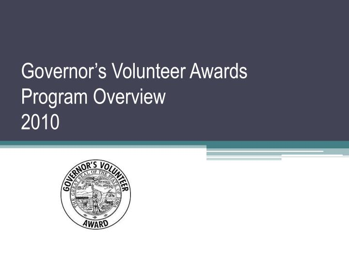Governor s volunteer awards program overview 2010