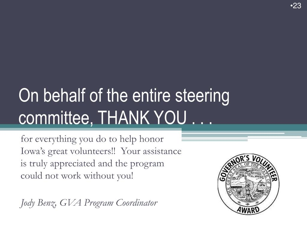 On behalf of the entire steering committee, THANK YOU . . .