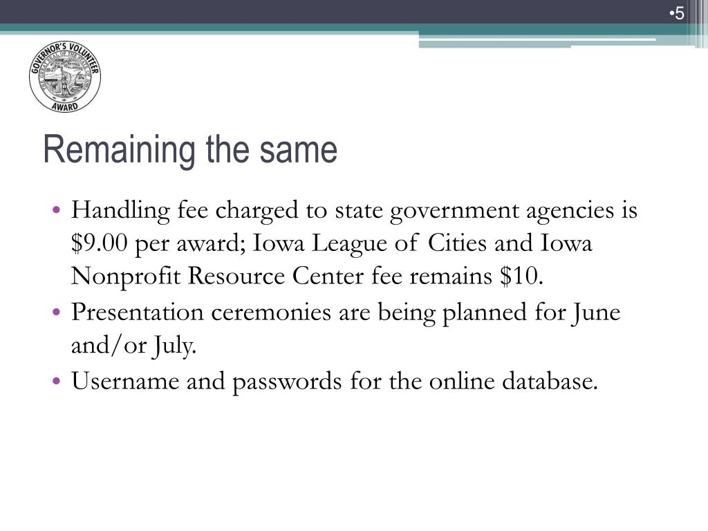 Handling fee charged to state government agencies is $9.00 per award; Iowa League of Cities and Iowa Nonprofit Resource Center fee remains $10.