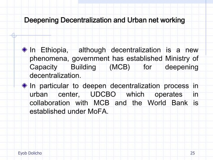 Deepening Decentralization and Urban net working