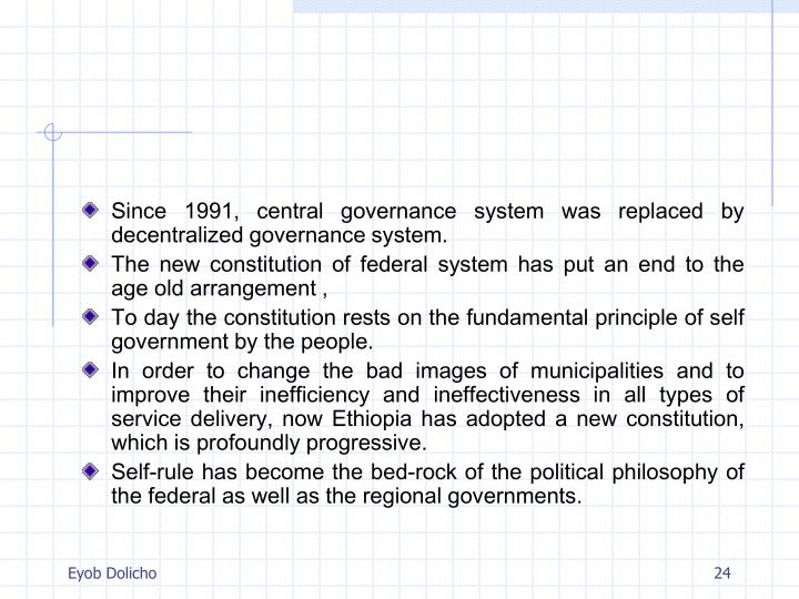 Since 1991, central governance system was replaced by decentralized governance system.