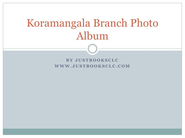 Koramangala branch photo album