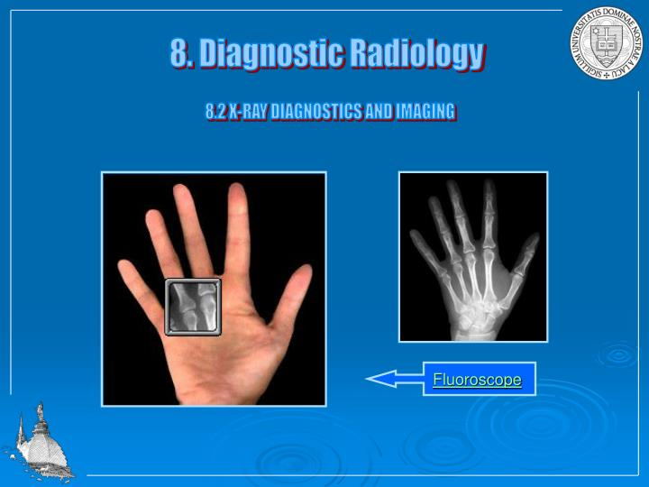 8. Diagnostic Radiology