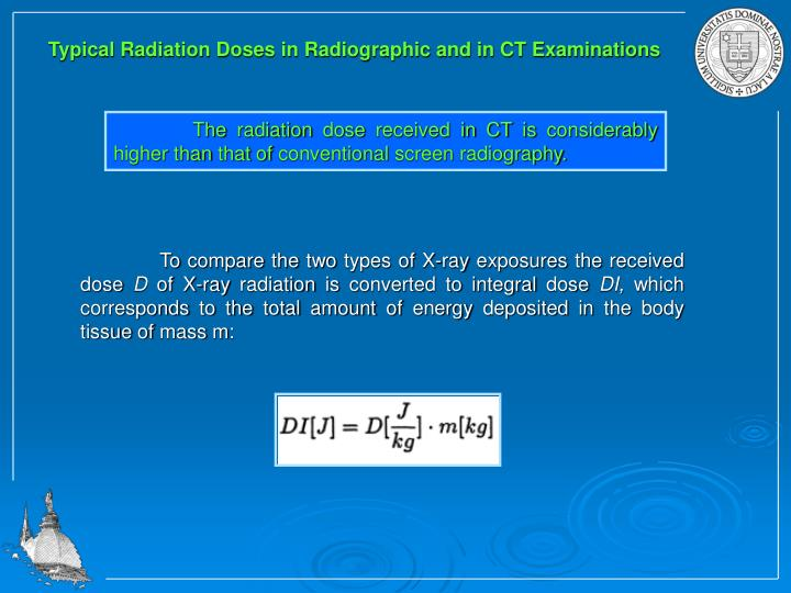 Typical Radiation Doses in Radiographic and in CT Examinations