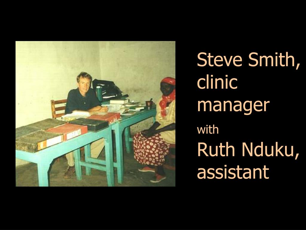 Steve Smith, clinic manager