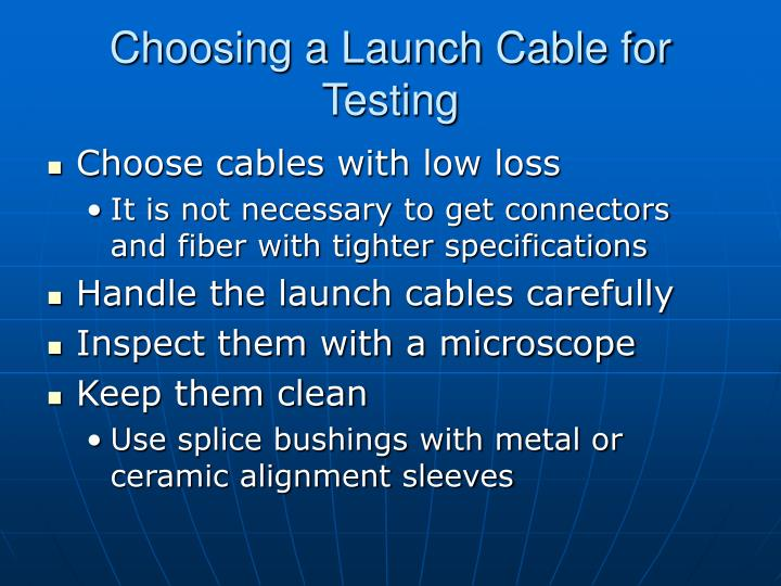 Choosing a Launch Cable for Testing