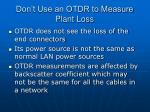 don t use an otdr to measure plant loss