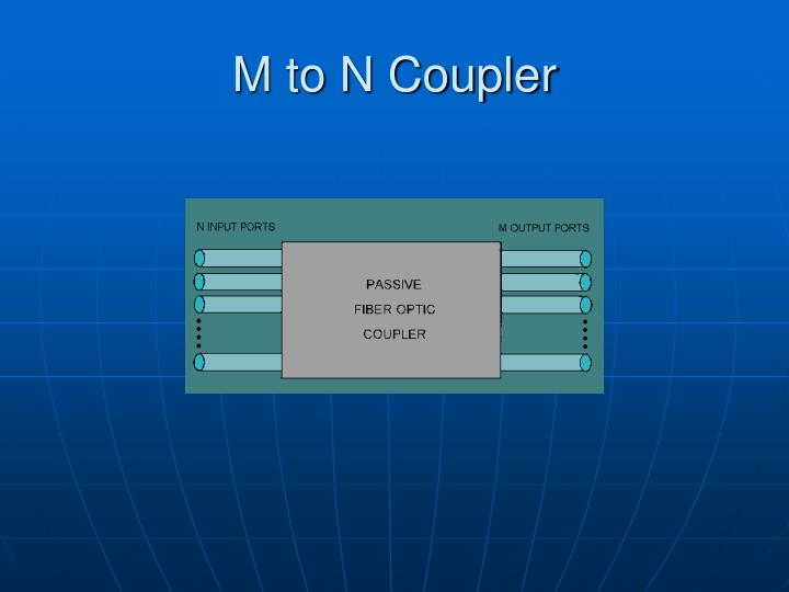 M to N Coupler