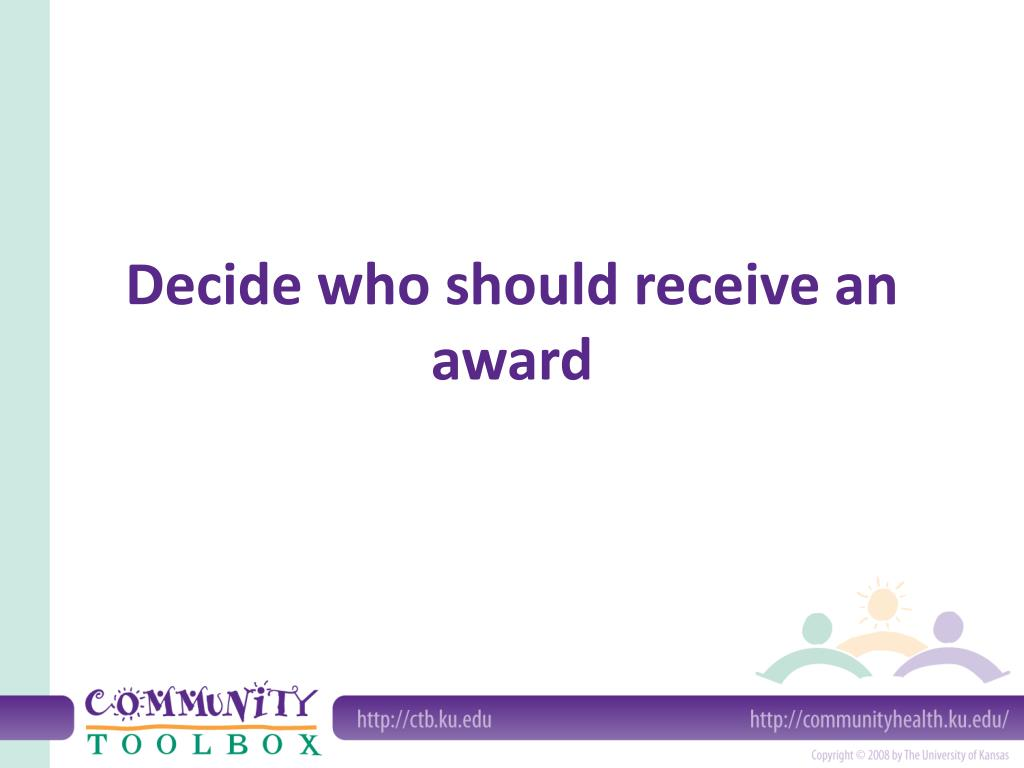 Decide who should receive an award