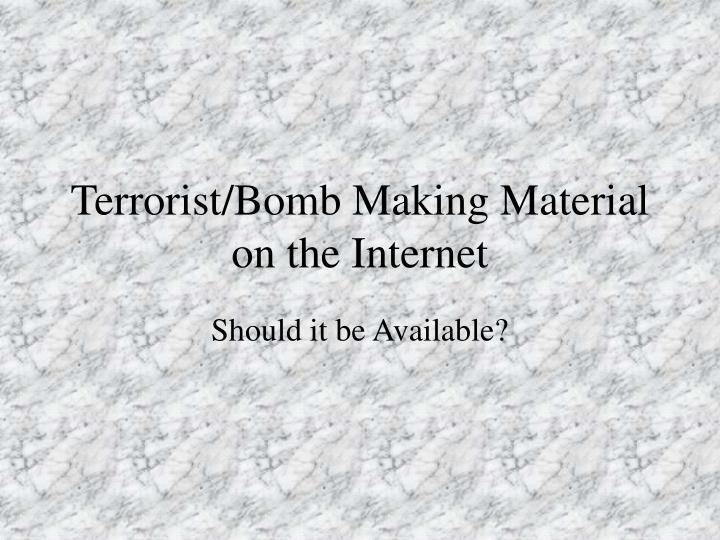 Terrorist bomb making material on the internet