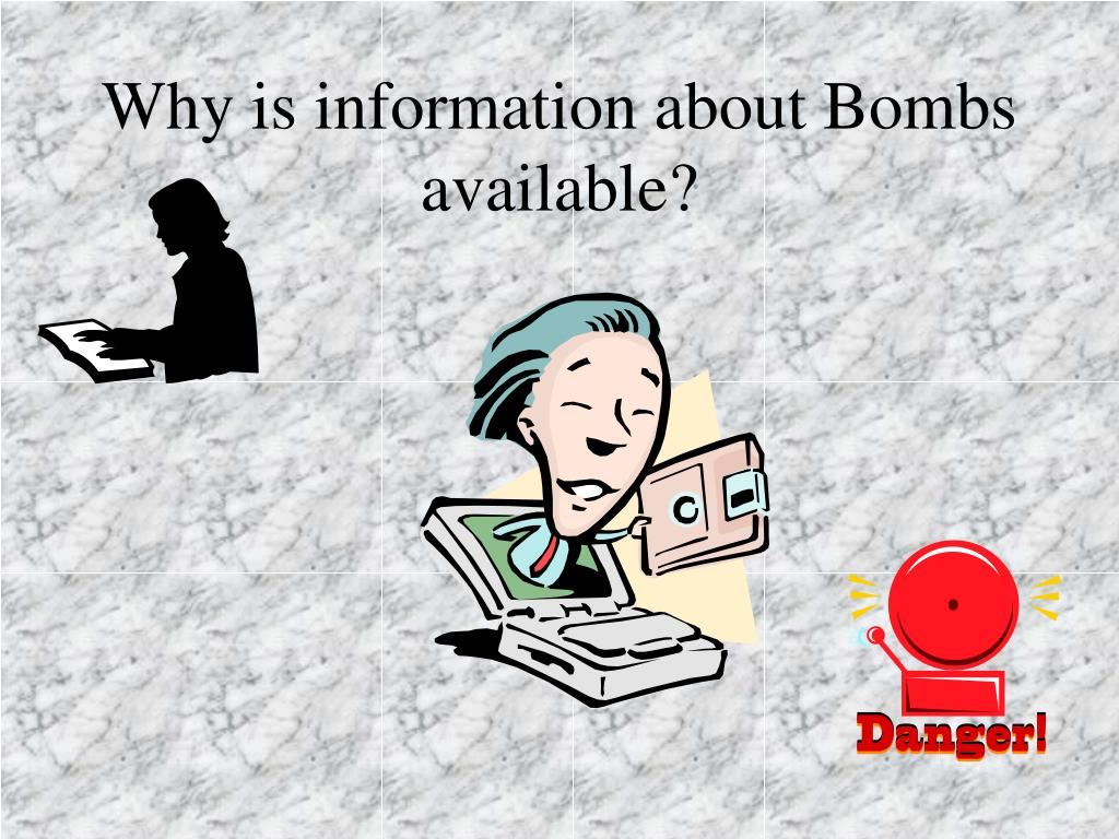 Why is information about Bombs available?