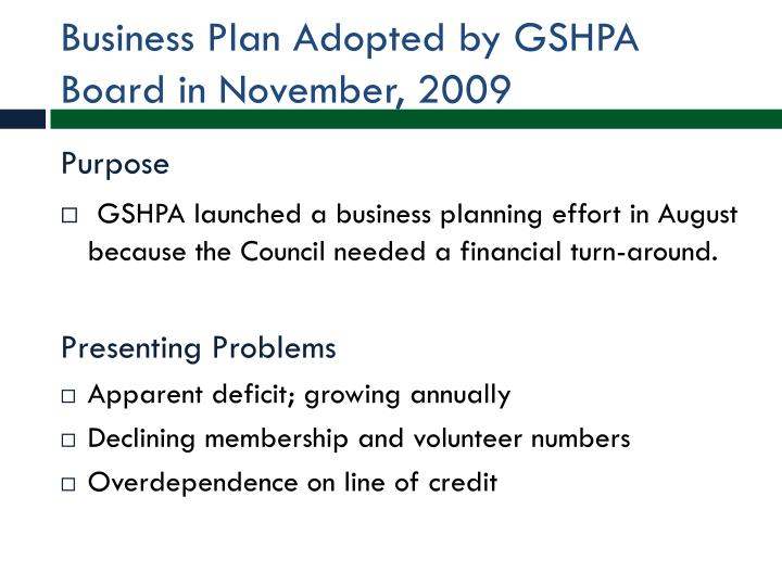 Business plan adopted by gshpa board in november 2009