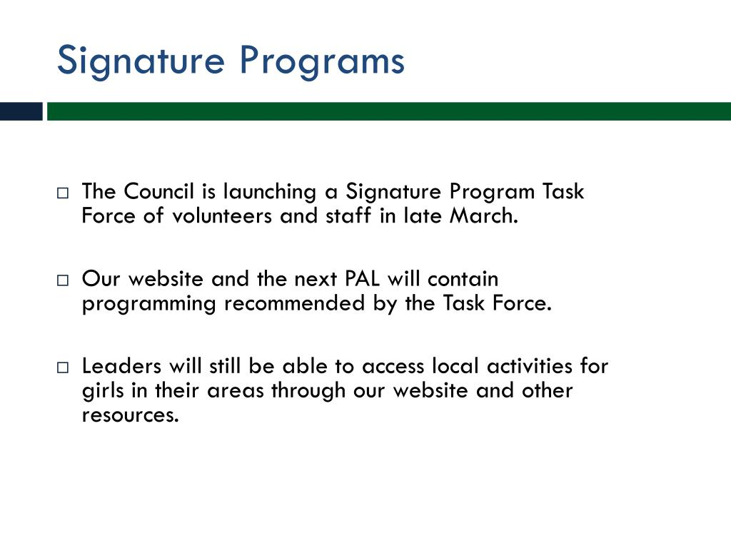 The Council is launching a Signature Program Task Force of volunteers and staff in late March.