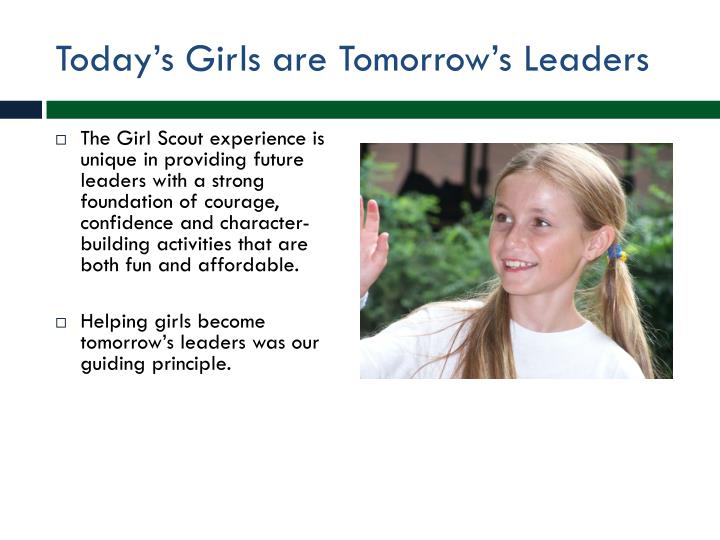Today s girls are tomorrow s leaders