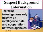 suspect background information
